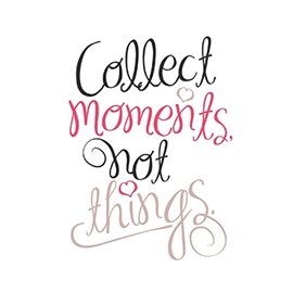 Collect moments not things - 552584 - Puur