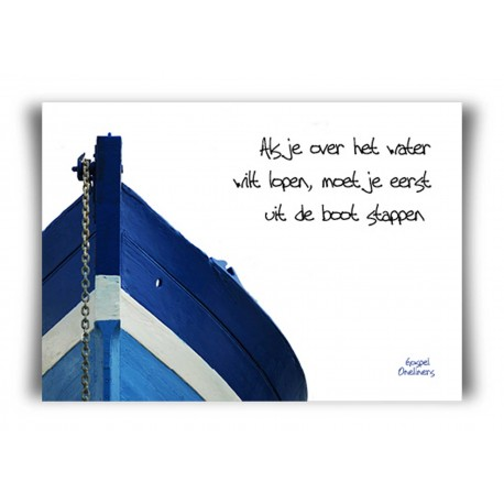 'Als je over water wilt lopen' - MA10049 - Quotes
